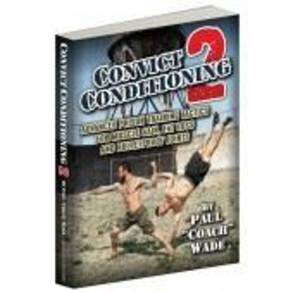 "Bild von Convict Conditioning 2, by Paul ""Coach"" Wade"