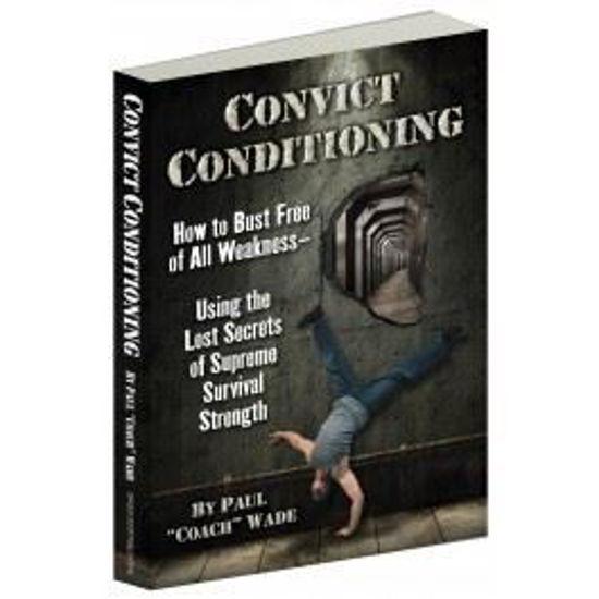 """Bild von Convict Conditioning, by Paul """"Coach"""" Wade"""